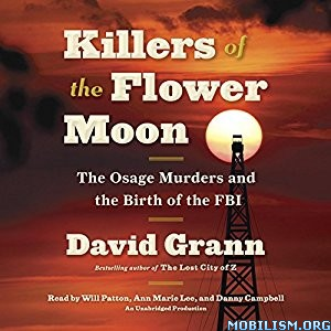 Download Killers of the Flower Moon by David Grann (.MP3)