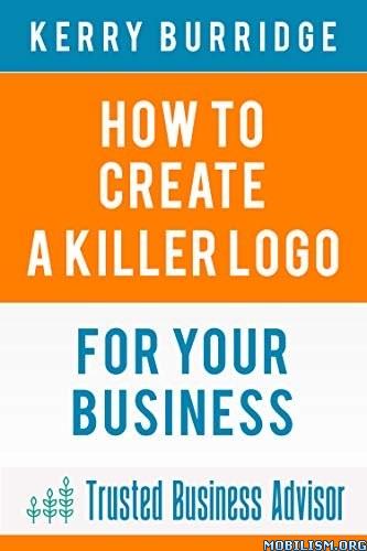 How to Create a Killer Logo by Kerry Burridge