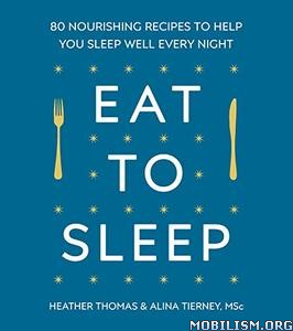 Eat to Sleep (80 Nourishing Recipes) by Heather Thomas