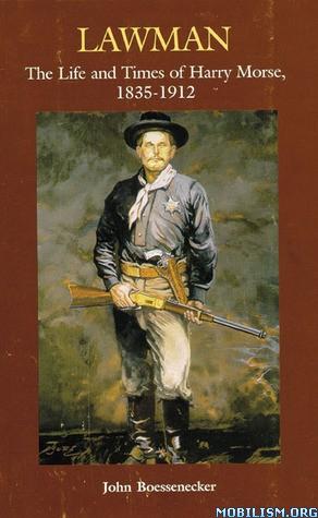 Lawman 1835-1912 by John Boessenecker