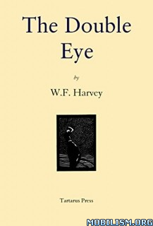 Download ebook The Double Eye by William Fryer Harvey (.MOBI)