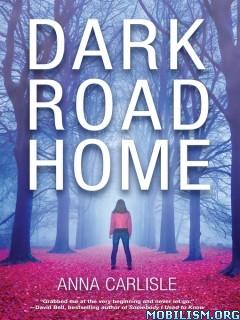 Download ebook Dark Road Home by Anna Carlisle (.ePUB)