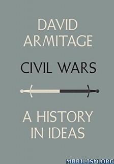 Civil Wars: A History in Ideas by David Armitage  +