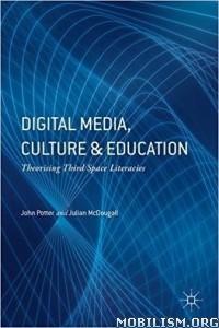 Download ebook Digital Media Culture & Education by John Potter (.PDF)