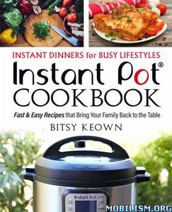 Instant Pot Cookbook by Bitsy Keown