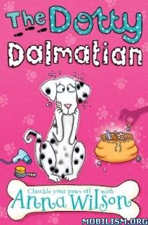 Download ebook The Dotty Dalmation by Anna Wilson (.ePUB)