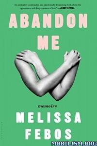 Download Abandon Me: Memoirs by Melissa Febos (.ePUB)