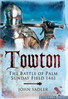 Download Towton by John Sadler (.ePUB)