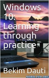 Download Windows 10: Learning through practice by Bekim Dauti (.ePUB)