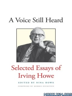 Download ebook A Voice Still Heard by Irving Howe, Nina Howe (.ePUB)