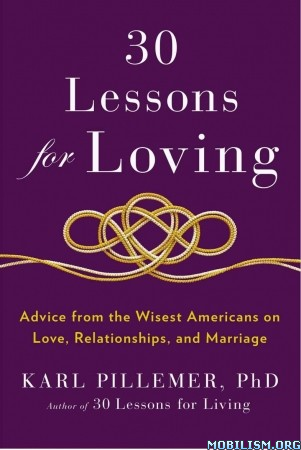 30 Lessons for Loving by Karl Pillemer  +