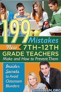 199 Mistakes New 7-12 Grade Teachers Make by Kimberly Sarmiento
