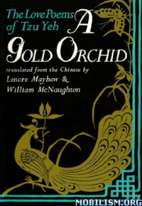 Download ebook Gold Orchid: Love Poems of Tzu Yeh by Lenore Mayhew (.ePUB)