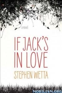 Download ebook If Jack's in Love by Stephen Wetta (.ePUB)