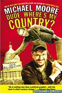 Download Dude, Where's My Country? by Michael Moore (.ePUB)