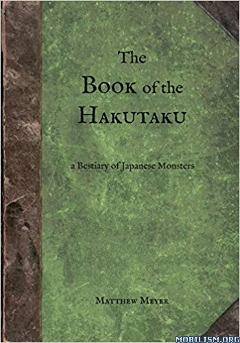 The Book of the Hakutaku by Matthew Meyer