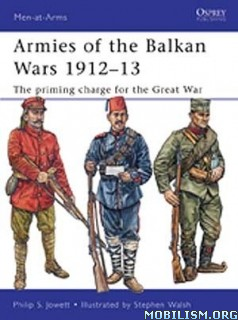 Download ebook Armies of the Balkan Wars 1912-13 by Philip S. Jowett (.PDF)