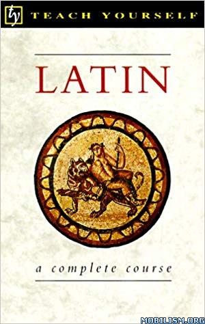 Latin: A Complete Course by Passport Books, Gavin G. Betts