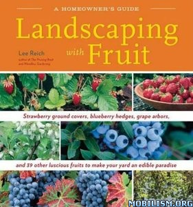 Download ebook Landscaping With Fruit by Lee Reich (.ePUB)