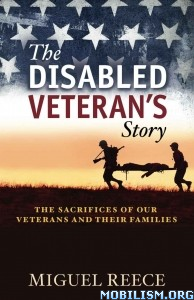 Download ebook The Disabled Veteran's Story by Miguel Reece (.ePUB)