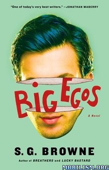 Download ebook Big Egos by S. G. Browne (.ePUB)