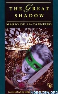 Download ebook Great Shadow: & Stories by Mario De Sa Carneiro (.ePUB)+