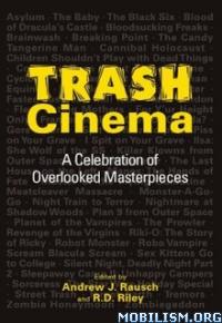 Download ebook Trash Cinema by Andrew J. Rausch, R.D. Riley (.ePUB)(.AZW3)