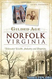 Download Gilded Age Norfolk, Virginia by Jaclyn Spainhour (.ePUB)