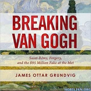 Breaking van Gogh by James Ottar Grundvig