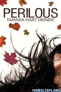 Download ebook Perilous Series by Tamara Hart Heiner (.ePUB)