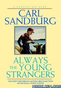 Download ebook Always the Young Strangers by Carl Sandburg (.ePUB)+