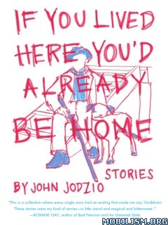 Download ebook If You Lived Here .. Already be Home by John Jodzio (.ePUB)