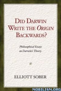 Download Did Darwin Write Origin Backwards? by Elliott Sober (.ePUB)