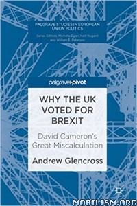 Download ebook Why the UK Voted for Brexit by Andrew Glencross (.PDF)