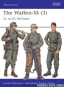 The Waffen-SS (3): 11. to 23. Divisions by Gordon Williamson