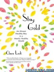 Stay Gold by Clara Lock