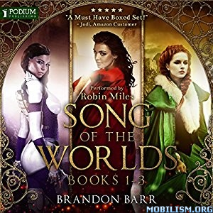 Download Song of the Worlds, Books 1-3 by Brandon Barr (.MP3)