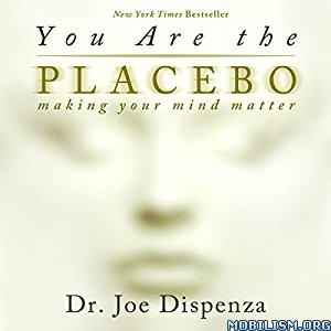 Download ebook You Are the Placebo by Joe Dispenza (.M4B)