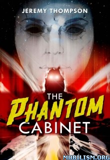 Download ebook The Phantom Cabinet by Jeremy Thompson (.ePUB)