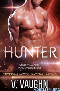 Download ebook Hunter: Greenville Mail Order Brides by V. Vaughn (.ePUB)