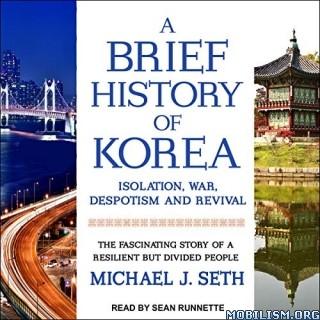 A Brief History of Korea by Michael J. Seth