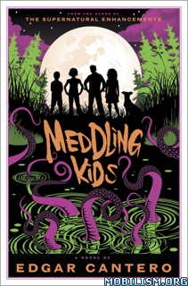 Download ebook Meddling Kids by Edgar Cantero (.ePUB)