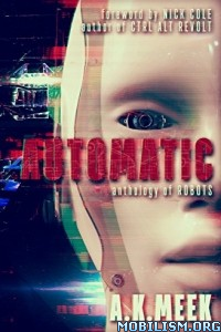 Download Automatic: Anthology of Robots by A.K. Meek (.ePUB)