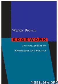Download ebook Edgework: Critical Essays on.... by Wendy Brown (.ePUB)+