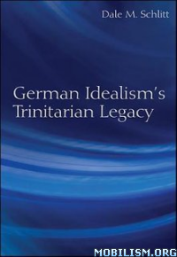 Download ebook German Idealism's Trinitarian... by Dale M. Schlitt (.ePUB)+