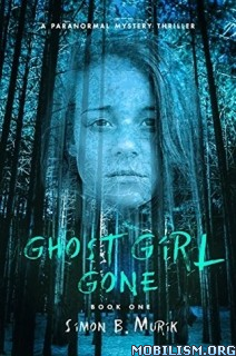 Download ebook Ghost Girl Gone by Simon B Murik (.ePUB)+