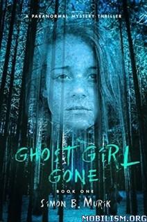 Download ebook Ghost Girl Gone by Simon B Murik (.ePUB)+