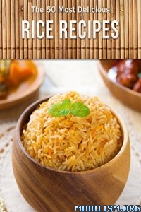 Download ebook Top 50 Most Delicious Rice Recipes by Julie Hatfield (.ePUB)