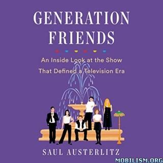 Generation Friends by Saul Austerlitz