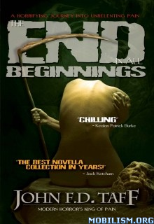 Download ebook The End in All Beginnings by John F.D. Taff (.ePUB)
